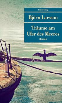 Träume am Ufer des Meeres - Björn Larsson  [Taschenbuch]