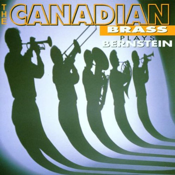 Canadian Brass - Canadian Brass Plays Bernstein