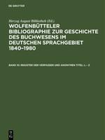 Wolfenbütteler Bibliographie zur Geschichte des Buchwesens im deutschen... / Register der Verfasser und anonymen Titel L - Z [Gebundene Ausgabe]
