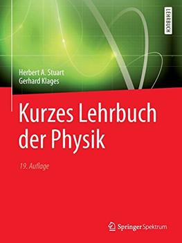 Kurzes Lehrbuch der Physik (Springer-Lehrbuch) - Stuart, Herbert A.