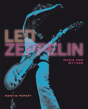 Led Zeppelin. Musik und Mythos - Martin Popoff  [Gebundene Ausgabe]