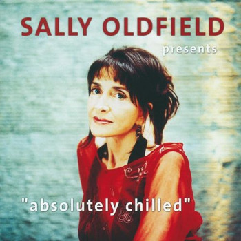 Sally Oldfield - Presents Absolutely Chilled