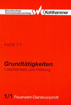 Grundtätigkeiten Löscheinsatz und Rettung. Stand: 1994