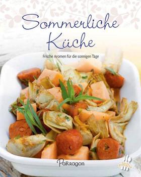Leicht gemacht - 100 Rezepte - Sommerliche Küche. Frische Aromen für die sonnigen Tage - Parragon GmbH  [Gebundene Ausgabe]