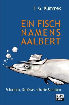Ein Fisch namens Aalbert - F. G. Klimmek