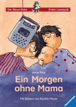 Ein Morgen ohne Mama. ( Ab 7 Jahre) - Anne Fine