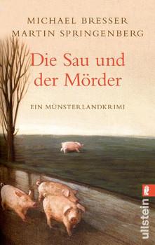 Die Sau und der Mörder: Ein Münsterlandkrimi - Michael Bresser