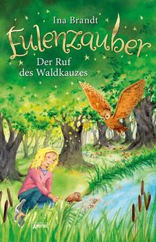 Eulenzauber / Eulenzauber (11). Der Ruf des Waldkauzes - Ina Brandt  [Gebundene Ausgabe]