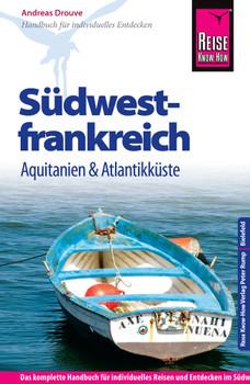 Reise Know-How Südwestfrankreich - Aquitanien und Atlantikküste: Reiseführer für individuelles Entdecken - Drouve, Andreas
