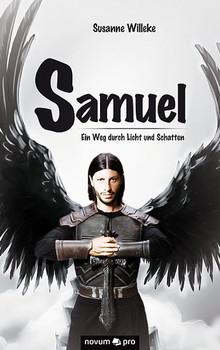 Samuel – Ein Weg durch Licht und Schatten - Susanne Willeke  [Taschenbuch]
