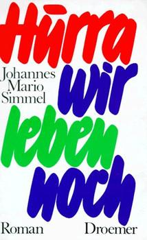 Hurra, wir leben noch - Johannes M. Simmel