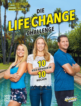 The Biggest Loser: Die Life Change Challenge. 10 Kilo weniger in 10 Wochen! - Christine Theiss  [Taschenbuch]