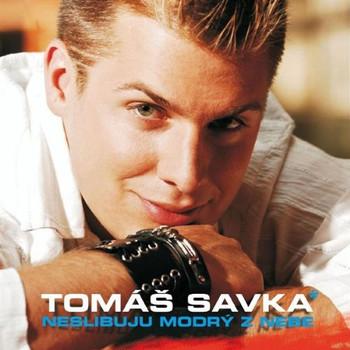 Tomas Savka - Neslibuju Modry Z Nebe