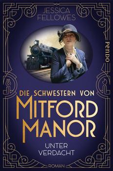 Die Schwestern von Mitford Manor – Unter Verdacht. Roman - Jessica Fellowes  [Taschenbuch]