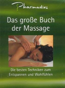 Pharmadies. Das große Buch der Massage. - Autorenkollektiv