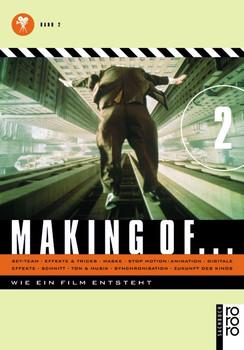 Making of ...Wie ein Film entsteht. Band 2: Set-Team + Effekte & Tricks + Maske + Stop motion/Animation + Digitale Effekte + Schnitt + Ton & Musik + ... Synchronisation, Zukunft des Kinos: BD 2