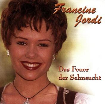 Francine Jordi - Das Feuer der Sehnsucht