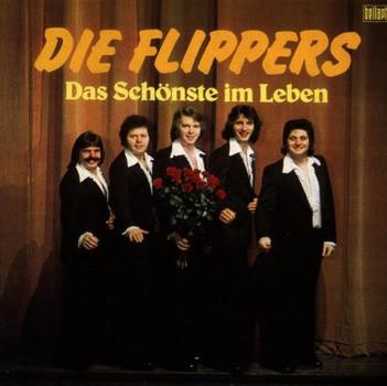 die Flippers - Das Schönste im Leben