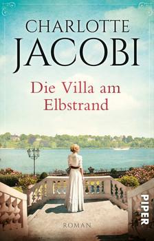 Die Villa am Elbstrand. Roman - Charlotte Jacobi  [Taschenbuch]