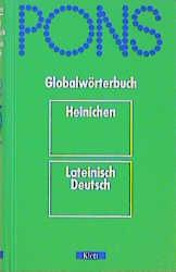 PONS Globalwörterbuch, Lateinisch-Deutsch - Friedrich A. Heinichen