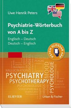 Psychiatrie-Wörterbuch von A bis Z. Englisch – Deutsch Deutsch – Englisch - Uwe Henrik Peters  [Taschenbuch]