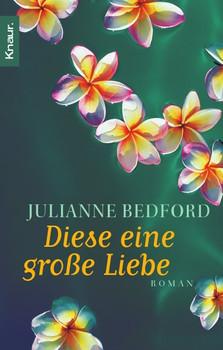 Diese eine große Liebe - Julianne Bedford [Taschenbuch]