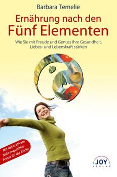 Ernährung nach den Fünf Elementen: Wie Sie mit Freude und Genuß Ihre Gesundheit, Liebes- und Lebenskraft stärken - Barbara Temelie [Taschenbuch, 39. Auflage 2009]