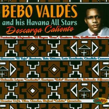 Bebo & His Havana All Valdes - Descarga Caliente