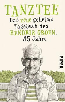 Tanztee. Das neue geheime Tagebuch des Hendrik Groen, 85 Jahre - Hendrik Groen  [Taschenbuch]