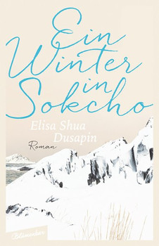 Ein Winter in Sokcho. Roman - Elisa Shua Dusapin  [Gebundene Ausgabe]