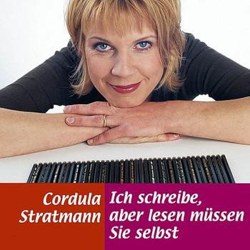 Stratmann Cordula - Ich schreibe, aber lesen müssen Sie selbst