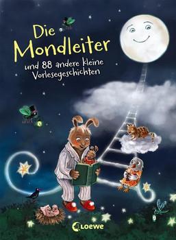 Die Mondleiter und 88 andere kleine Vorlesegeschichten [Gebundene Ausgabe]