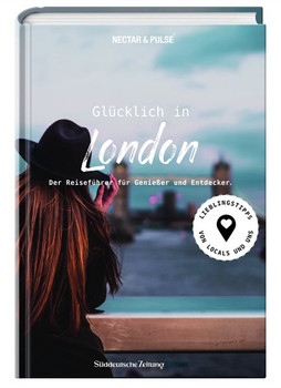 Glücklich in London. Der Reiseführer für Genießer und Entdecker - Tanja Roos  [Taschenbuch]