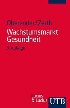Wachstumsmarkt Gesundheit (Uni-Taschenbücher S) - Peter O. Oberender
