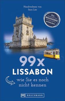 99 x Lissabon, wie Sie es noch nicht kennen - Sara Lier  [Taschenbuch]
