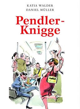 Pendler-Knigge - Müller Daniel  [Taschenbuch]