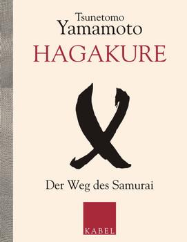 Hagakure - Der Weg des Samurai - Tsunetomo Yamamoto