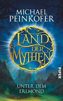 Land der Mythen - Unter dem Erlmond - Peinkofer, Michael