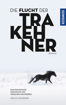 Die Flucht der Trakehner - Sibylle Luise Binder  [Taschenbuch]