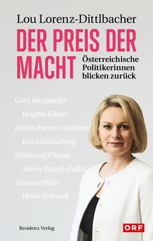 Der Preis der Macht. Österreichische Politikerinnen blicken zurück - Lou Lorenz-Dittlbacher  [Gebundene Ausgabe]