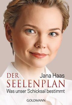 Der Seelenplan: Was unser Schicksal bestimmt - Jana Haas [Taschenbuch]