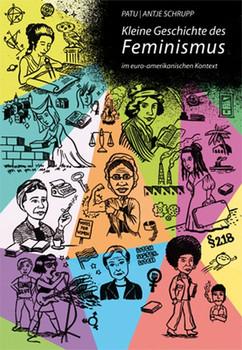 Kleine Geschichte des Feminismus. im euro-amerikanischen Kontext - Antje Schrupp  [Taschenbuch]