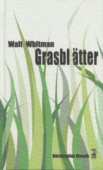 Grasblätter - Walt Whitman [Gebundene Ausgabe]