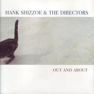 Hank & the Directors Shizzoe - Out and About