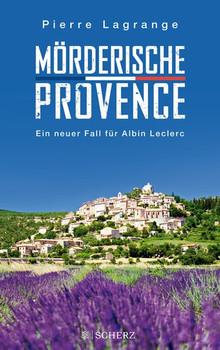 Mörderische Provence. Ein Fall für Albin Leclerc - Pierre Lagrange  [Taschenbuch]