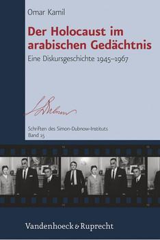 Der Holocaust im arabischen Gedächtnis. Eine Diskursgeschichte 1945–1967 - Omar Kamil  [Gebundene Ausgabe]