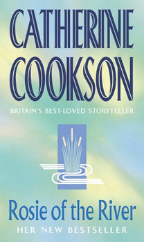 Rosie of The River - Catherine Cookson