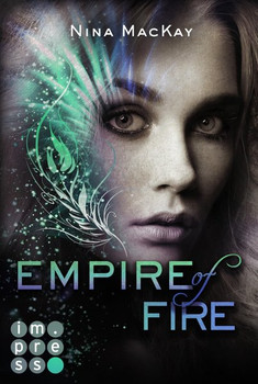 Empire of Fire (Phönixschwestern 2) - Nina MacKay  [Taschenbuch]