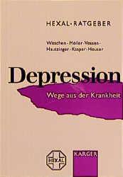 Hexal-Ratgeber Depression: Wege aus der Krankheit - Hans-Ulrich Wittchen