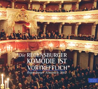 Regensburger Almanach 2002. Dei Regensburger Komödie ist vortrefflich [Gebundene Ausgabe]